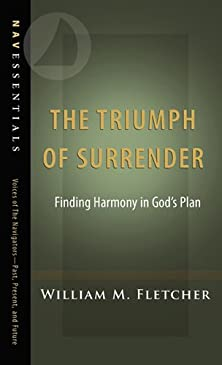 The Triumph of Surrender, Finding Harmony in God�s Plan