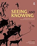 "BOOKS RECEIVED:  Blundell, Chippindale, and Smith, eds., ""Seeing and Knowing: Understanding Rock Art with and without Ethnography"" (Left Coast Press, 2011)"