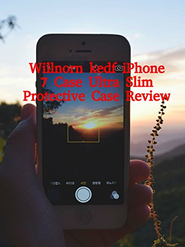 Review: Willnorn kedf iPhone 7 Case Ultra Slim Protective Case Review