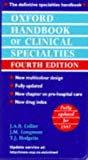 Oxford Handbook of Clinical Specialties (Oxford Medical Publications) (0192625373) by Collier, J. A. B.
