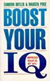 Boost Your IQ: Improve Your IQ By 10% (0330307282) by Butler, Eamonn