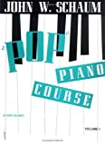 Schaum Pop Piano / Course Book 1 (John W. Schaum Piano Course) (0769236618) by Schaum, John W.