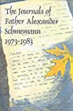 The Journals of Father Alexander Schmemann, 1973-1983 (0881412007) by Alexander Schmemann