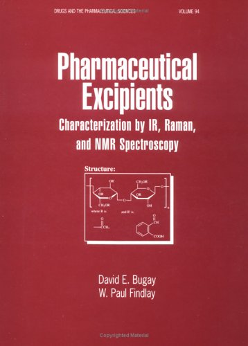 Pharmaceutical Excipients: Characterization by IR, Rahman, and NMR Spectroscopy (Drugs and the Pharmaceutical Sciences)