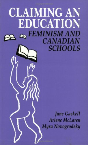 Claiming an Education: Feminism and Canadian Schools (Our Schools)