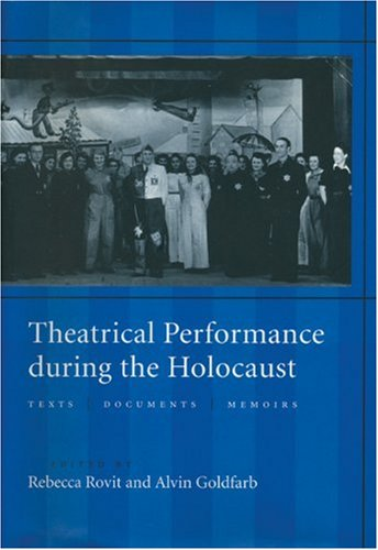 Theatrical Performance During the Holocaust (PAJ Books)