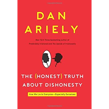 Set A Shopping Price Drop Alert For The (Honest) Truth About Dishonesty: How We Lie to Everyone---Especially Ourselves