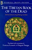 Image of The Tibetan Book of the Dead: The Great Liberation Through Hearing in the Bardo (Shambhala dragon editions)