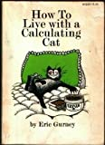 Eric Gurney How to Live With a Calculating Cat