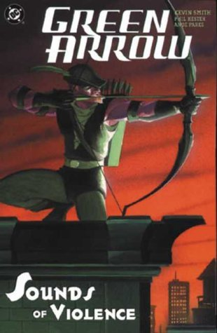 Green Arrow: The Sounds of Violence by Kevin Smith (20-Feb-2004) Paperback
