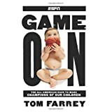 Game On: The All-American Race to Make Champions of Our Children ~ Tom Farrey