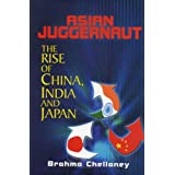 Asian Juggernaut : The Rise of China, India and Japan