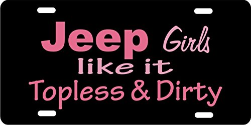 Jeep Girls Like It Topless and Dirty Novelty License Plate (Dirty License Plate Frame compare prices)