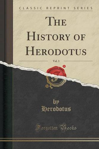 The History of Herodotus, Vol. 3 (Classic Reprint)
