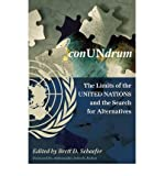 img - for [(ConUNdrum: The Limits of the United Nations and the Search for Alternatives )] [Author: Brett D. Schaefer] [Sep-2009] book / textbook / text book