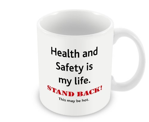 health-and-safety-is-my-lifestand-backthis-may-be-hot-a-novelty-mug-that-makes-a-great-gift-lbs4all