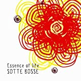 SOTTE BOSSE / Essence of life