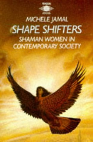 Shape Shifters: Shaman Women in Contemporary Society (Arkana)