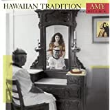 "Hawaiian Traditionvon ""Amy Hanaialii"""