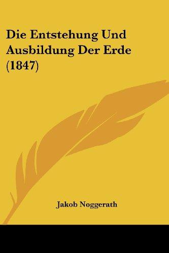 Die Entstehung Und Ausbildung Der Erde (1847)