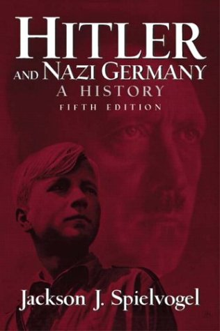 Hitler and Nazi Germany: A History (5th Edition) (MySearchLab Series), Jackson J. Spielvogel