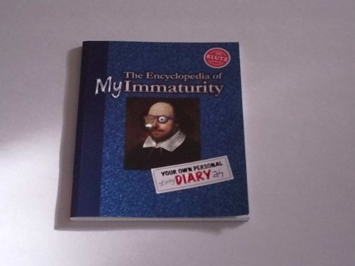 The Encyclopedia of My Immaturity Your Own Personal Stinky Diary