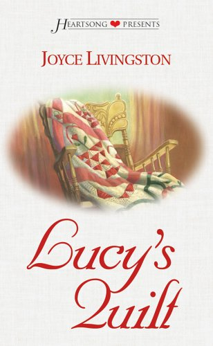 Image for Lucy's Quilt (Heartsong Presents #516)