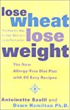 Lose Wheat, Lose Weight: The New Allergy-Free Diet Plan with 60 Recipes
