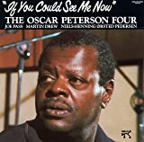If You Could See Me Now Oscar Peterson Four