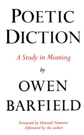 Poetic Diction: A Study in Meaning, OWEN BARFIELD, HOWARD NEMEROV