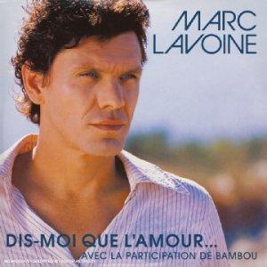 Marc Lavoine - Dis-moi que l