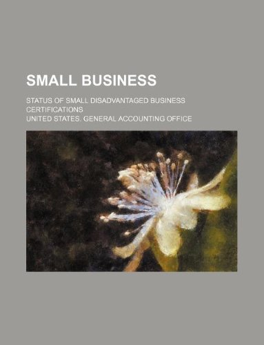 Small Business: Status of Small Disadvantaged Business Certifications