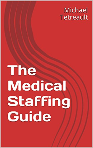 The Medical Staffing Guide: For the Concierge Medical Practice PDF