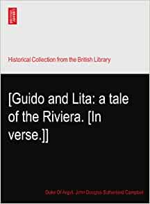 Guido and Lita: a tale of the Riviera. [In verse.]]: Duke Of Argyll