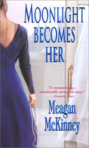 Moonlight Becomes Her, MEAGAN MCKINNEY