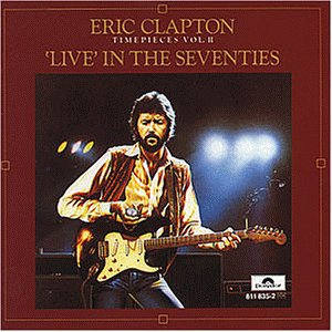Eric Clapton - Timepieces (The Best of Eric Clapton) - Zortam Music