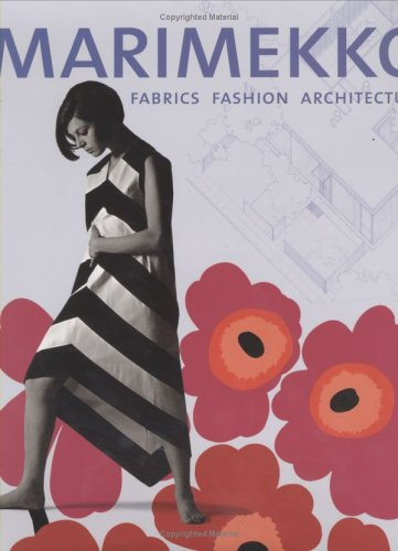 Marimekko: Fabrics, Fashion, Architecture (Bard Graduate Centre for Studies in the Decorative Arts, Design & Culture S.)