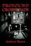 Profound Crossroads