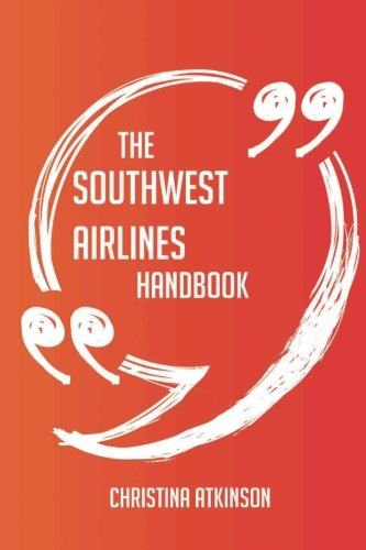the-southwest-airlines-handbook-everything-you-need-to-know-about-southwest-airlines