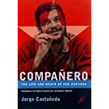 Companero: The Life and Death of Che Guevaraby Jorge Castaneda