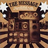 Grandmaster Flash and the Sugarhill Gang The Message: The Best of Grandmaster Flash and the Sugarhill Gang