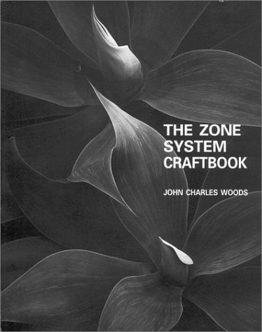 The Zone System Craftbook A Comprehensive Guide To The