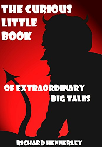The Curious Little Book of Extraordinary Big Tales (Tales from Anywhere) PDF