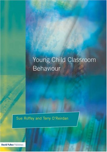 Young Children and Classroom Behaviour: Needs,Perspectives 