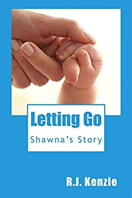 LETTING GO: Shawna's Story