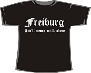 Freiburg - You'll never walk alone; T-Shirt schwarz