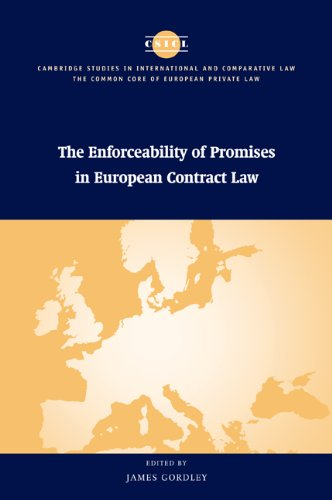 The Enforceability of Promises in European Contract Law (The Common Core of European Private Law)
