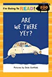 img - for I'm Going to Read  (Level 3): Are We There Yet? (I'm Going to Read  Series) book / textbook / text book
