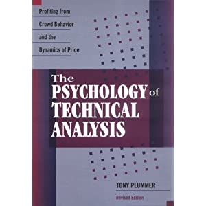 The Psychology of Technical Analysis: Profiting From Crowd Behavior and the Dynamics of Price