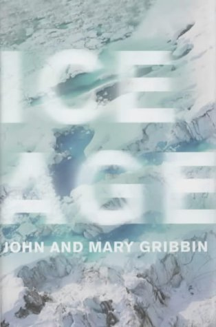 Ice Age: MARY GRIBBIN JOHN GRIBBIN: 9780713996128: Amazon.com: Books